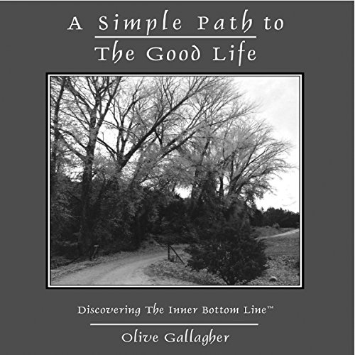 A Simple Path to the Good Life: Discovering the Inner Bottom Line audiobook cover art