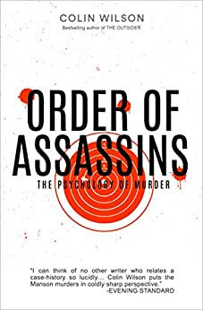 Order of Assassins: The Psychology of Murder by [Colin Wilson]