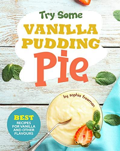 Try Some Vanilla Pudding Pie!: Best