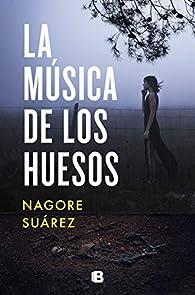 La música de los huesos par Nagore Suárez
