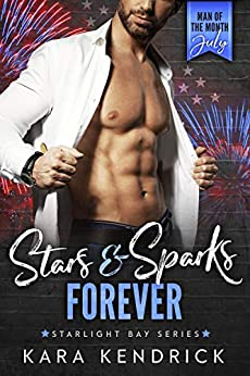 Stars & Sparks Forever: Man of the Month Club - July (Starlight Bay Book 7) by [Kara Kendrick]