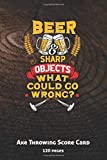 Beer And Sharp Objects What Could Go Wrong: Axe Throwing Score Card