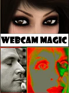 Webcam Magic: The Transformance Guide to the Art, Technology & Psychology of Perfecting Your Video & Face Time Persona (English Edition)