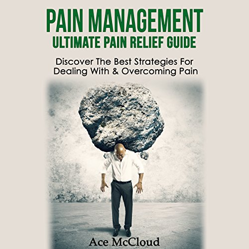 Pain Management: Ultimate Pain Relief Guide audiobook cover art