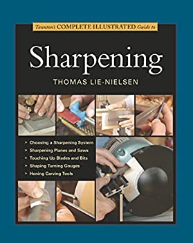 Taunton s Complete Illustrated Guide to Sharpening  Complete Illustrated Guides  Taunton