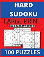 Hard Sudoku: Brain Games - Large Print Expert Sudoku Puzzles Relax and Solve Hard, Very Hard and Extremely Hard Sudoku - Total 100 Sudoku puzzles to solve - Includes solutions (Hard to extreme)