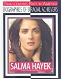 Salma Hayek: Actress, Director, and Producer (Transcending Race in America: Biographies of Biracial Achievers (Hardcover))