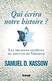 Qui écrira notre histoire ? Les archives secrètes du ghetto de Varsovie de Samuel D. Kassow (28 septembre 2011) Broché - 28/09/2011