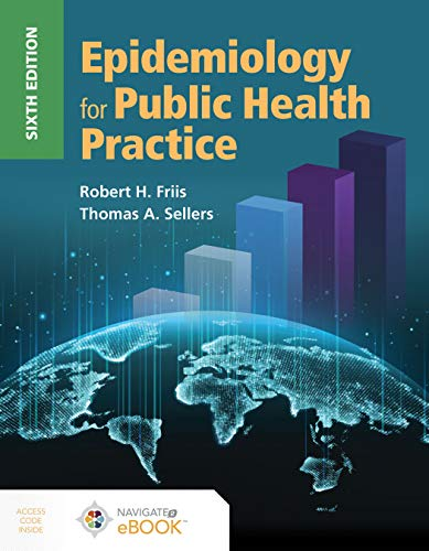 Compare Textbook Prices for Epidemiology for Public Health Practice 6 Edition ISBN 9781284175431 by Friis, Robert H.,Sellers, Thomas