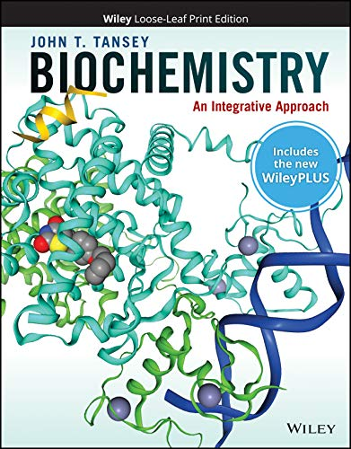 Compare Textbook Prices for Biochemistry: An Integrative Approach, WileyPLUS NextGen Card with Loose-leaf Set Single Semester: An Integrative Approach 1 Edition ISBN 9781119663805 by Tansey, John T.