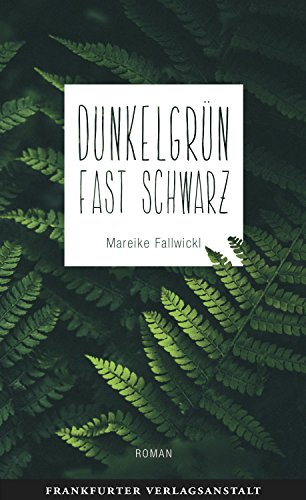 Dunkelgrün fast schwarz (Debütromane in der FVA)