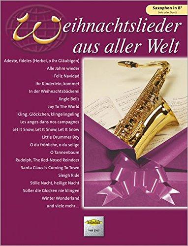 Weihnachtslieder aus aller Welt: Die umfassende Sammlung für das Solo-, Duett- oder Gruppenspiel