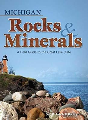 Michigan Rocks & Minerals: A Field Guide to the Great Lake State (Rocks & Minerals Identification Guides) by Adventure Publications