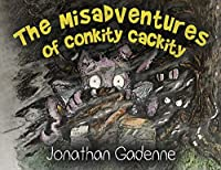The Misadventures of Conkity-Cackity