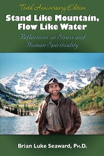 Stand Like Mountain Flow Like Water: Reflections on Stress and Human Spirituality