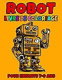 Robots livre de colorige pour enfants 7-9 ans: Robots à colorier pour enfants sur le thème des robots   Carnet de dessin et de coloriage robots. Robot livre de coloriage pour garçon et fille