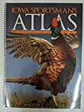Your Guide to Iowa Sportsman's Atlas New Edition