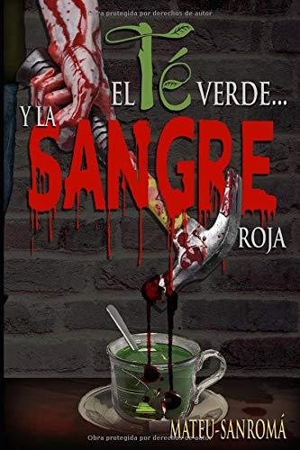 El te verde...y la sangre roja