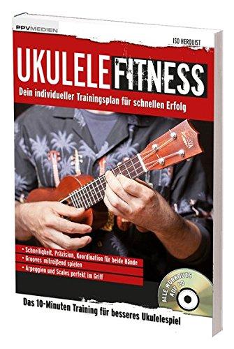 Ukulele Fitness: Dein individueller Trainingsplan für schnellen Erfolg (Fitnessreihe)