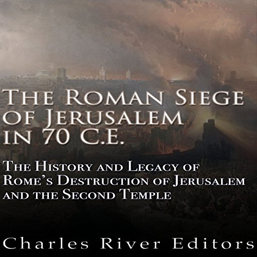 The Roman Siege of Jerusalem in 70 CE audiobook cover art