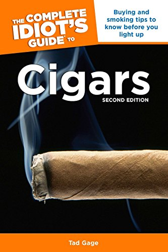 The Complete Idiot's Guide to Cigars, 2nd Edition: Buying and Smoking Tips to Know Before You Light Up (Complete Idiot's Guides (Lifestyle Paperback))