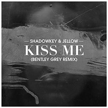 Kiss Me (Bentley Grey Remix)