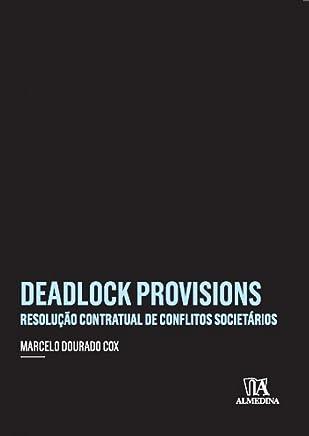 Deadlock Provisions: Resolução Contratual de Conflitos Societários