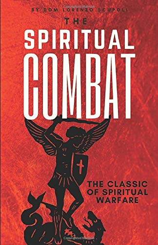 The Spiritual Combat: The Classic Manual on Spiritual Warfare (Catholic Classics)