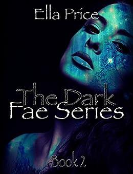The Dark Fae Series: Book 2 by [Ella Price]