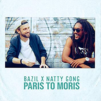 Paris to Moris (feat. Natty Gong)