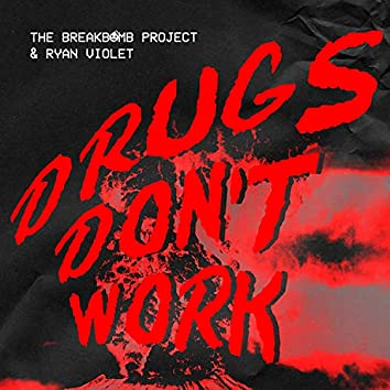 Drugs Don't Work