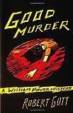 Good Murder: A William Power Mystery (A William Power Mystery series)