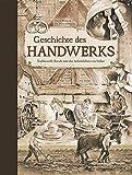 Geschichte des Handwerks: Traditionelle Berufe und das Arbeitsleben von früher
