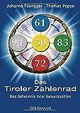 Das Tiroler Zahlenrad: Das Geheimnis Ihrer Geburtszahlen - Johanna Paungger