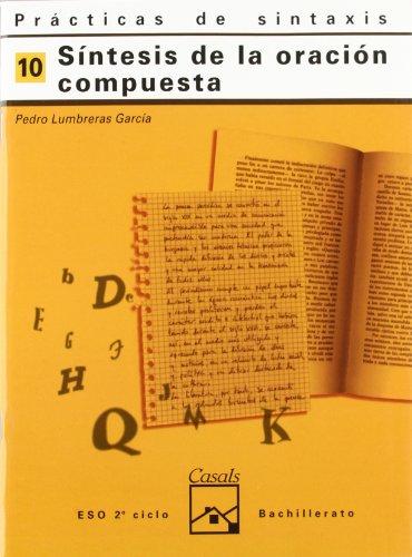 Prácticas de sintaxis 10. Síntesis de la oración compuesta (Cuadernos ESO) - 9788421821435