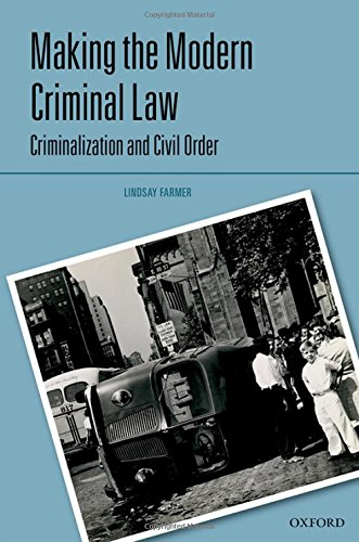 Farmer, L: Making the Modern Criminal Law: Civil Order and Criminalization