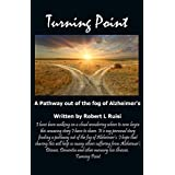 Turning Point: A Pathway out of the Fog of Alzheimer's (English Edition)