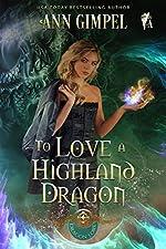 To Love A Highland Dragon: Highland Fantasy Romance (Dragon Lore Series Book 2)