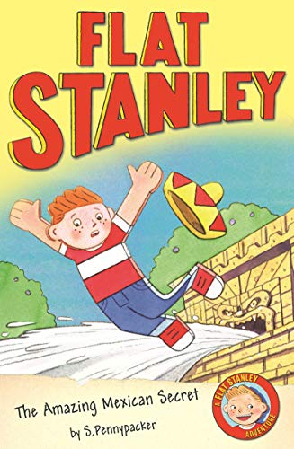 The Amazing Mexican Secret (Flat Stanley) (English Edition)