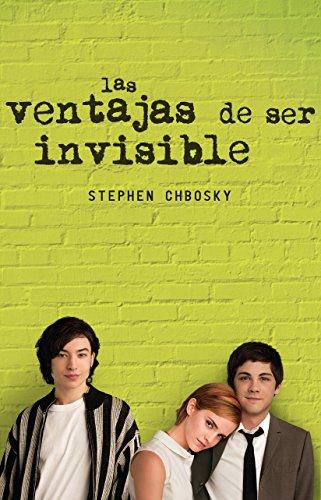 Las Ventajas De SER Invisible (Spanish Edition) (STEPHEN CHBOSKY)