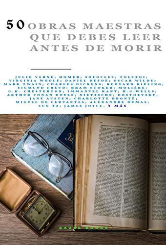 50 Obras Maestras que debes leer antes de morir : Vol. 4 (Bauer Books) (50 Classics you must read before you die)