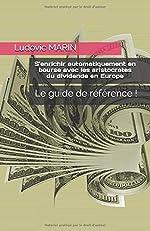 S'enrichir automatiquement en bourse avec les aristocrates du dividende en Europe de Ludovic MARIN