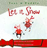 LET IT SNOW (Toot & Puddle, 11)