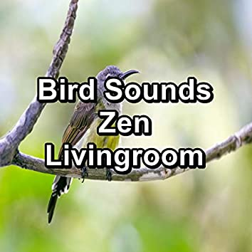 Bird Sounds Zen Livingroom