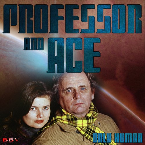 Professor & Ace: Only Human                   By:                                                                                                                                 Mark J. Thompson                               Narrated by:                                                                                                                                 Sylvester McCoy,                                                                                        Sophie Aldred                      Length: 1 hr and 2 mins     3 ratings     Overall 3.7
