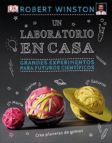 Un laboratorio en casa: Grandes experimentos para futuros científicos (CONOCIMIENTO)
