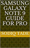 Samsung Galaxy Note 9 Guide for Pro (English Edition)