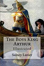 The Boys King Arthur: Illustrated