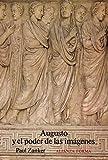 Augusto y el poder de las imágenes (Alianza Forma (Af))
