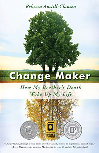 Change Maker: How My Brother's Death Woke Up My Life